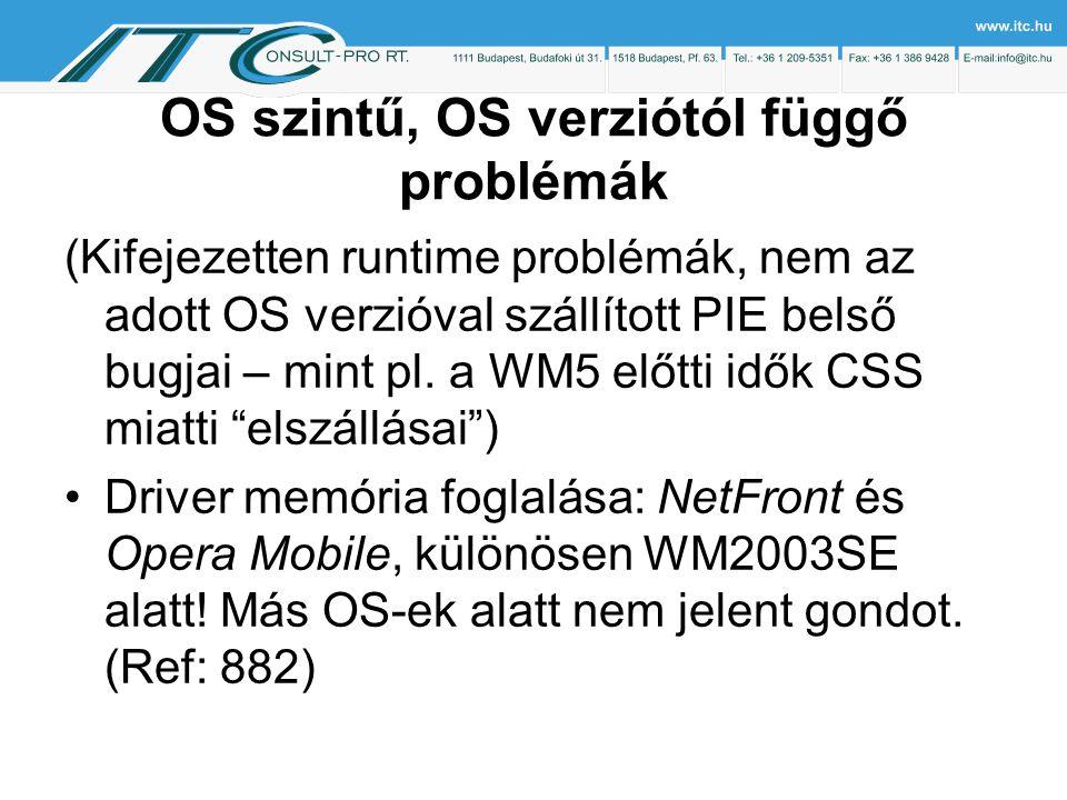 OS szintű, OS verziótól függő problémák (Kifejezetten runtime problémák, nem az adott OS verzióval szállított PIE belső bugjai – mint pl.