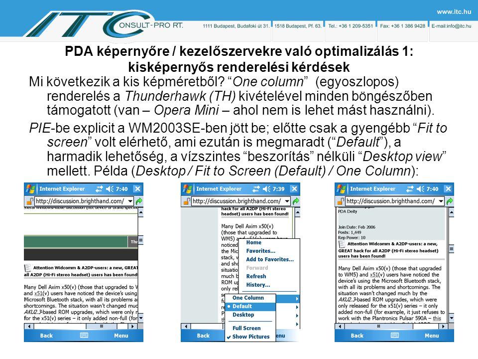 PDA képernyőre / kezelőszervekre való optimalizálás 1: kisképernyős renderelési kérdések Mi következik a kis képméretből.