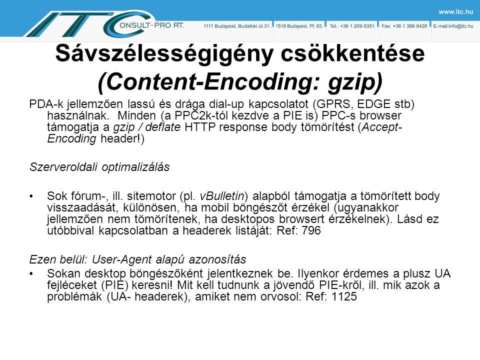 Sávszélességigény csökkentése (Content-Encoding: gzip) PDA-k jellemzően lassú és drága dial-up kapcsolatot (GPRS, EDGE stb) használnak.