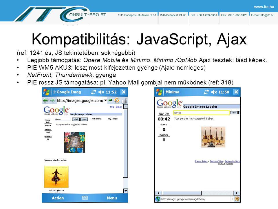 Kompatibilitás: JavaScript, Ajax (ref: 1241 és, JS tekintetében, sok régebbi) Legjobb támogatás: Opera Mobile és Minimo.