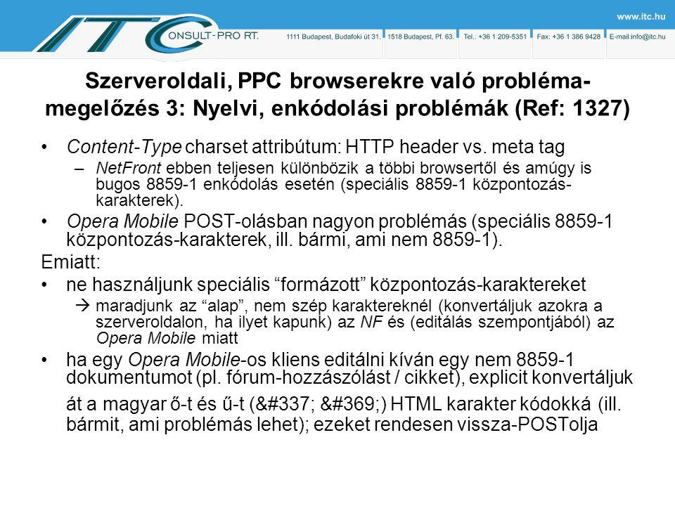 Szerveroldali, PPC browserekre való probléma- megelőzés 3: Nyelvi, enkódolási problémák (Ref: 1327) Content-Type charset attribútum: HTTP header vs.