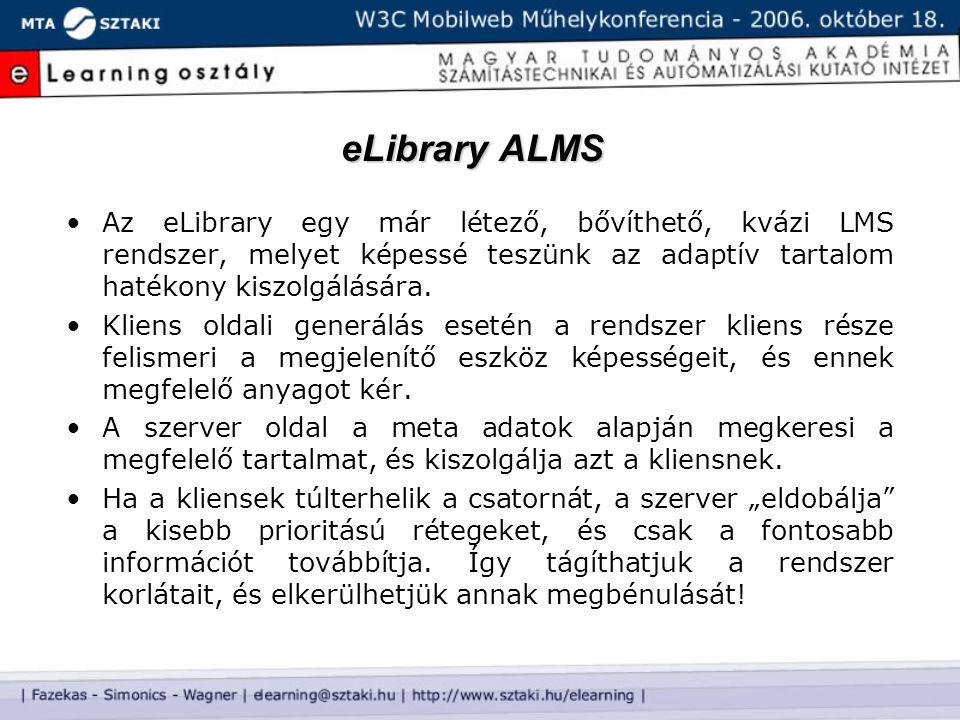 eLibrary ALMS Az eLibrary egy már létező, bővíthető, kvázi LMS rendszer, melyet képessé teszünk az adaptív tartalom hatékony kiszolgálására. Kliens ol