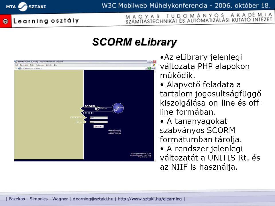 SCORM eLibrary Az eLibrary jelenlegi változata PHP alapokon működik. Alapvető feladata a tartalom jogosultságfüggő kiszolgálása on-line és off- line f