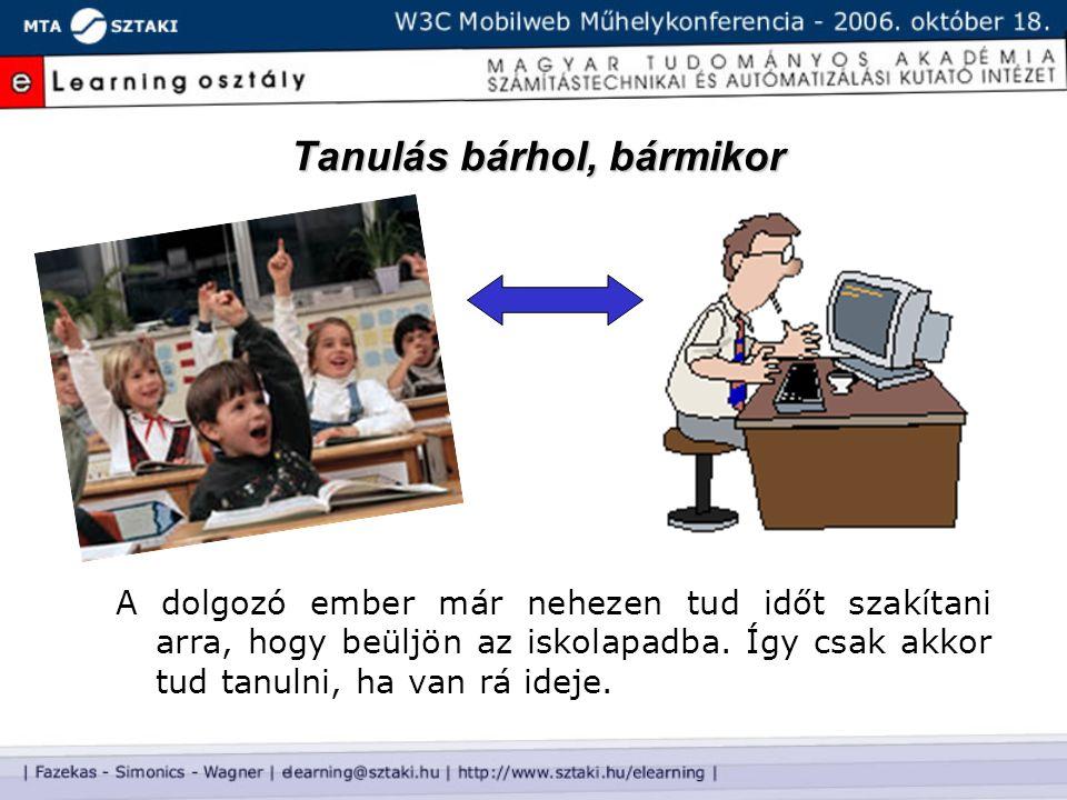 Tanulás bárhol, bármikor Új tanulási módszer segítségével lehetőség van arra, hogy az ember számítógépe segítségével akkor sajátítsa el a tananyagot, amikor éppen ráér.