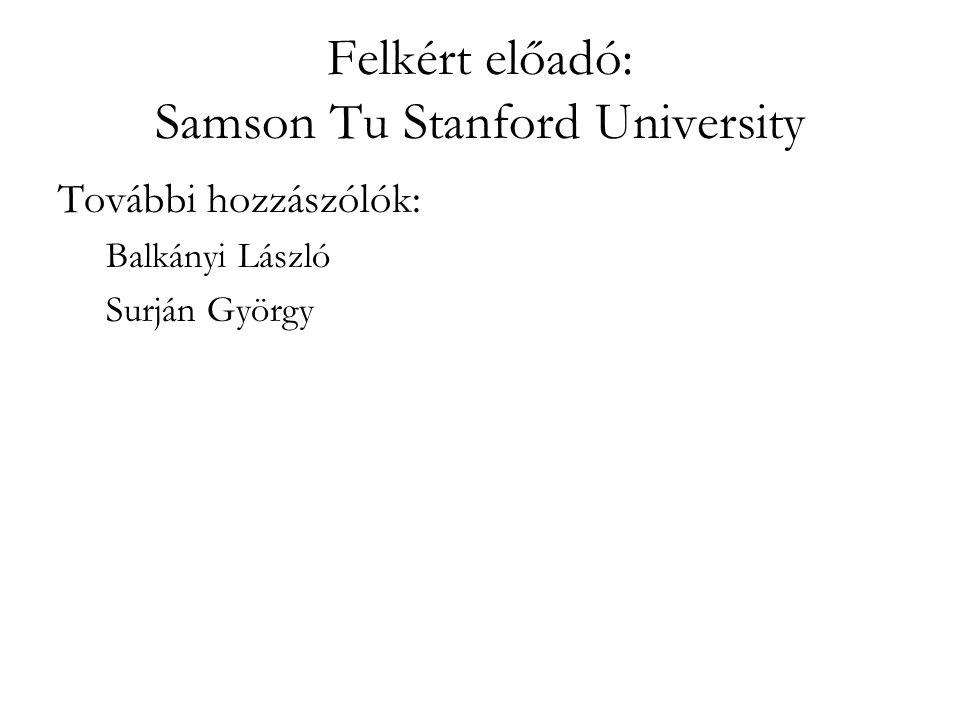 Felkért előadó: Samson Tu Stanford University További hozzászólók: Balkányi László Surján György