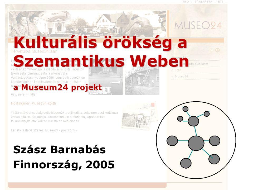 1/20 Kulturális örökség a Szemantikus Weben a Museum24 projekt Szász Barnabás Finnország, 2005