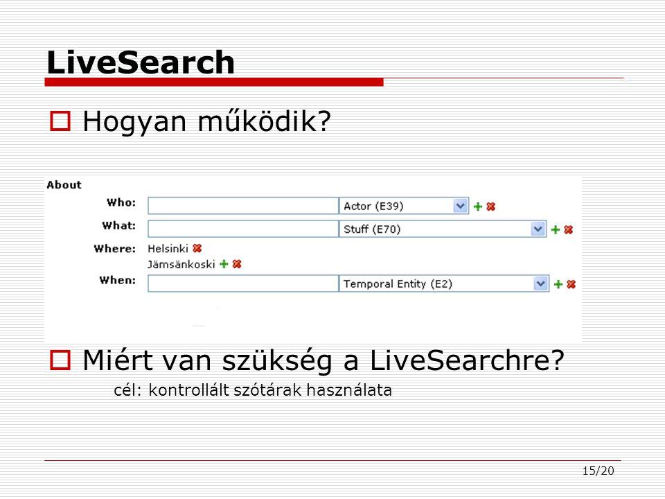 15/20 LiveSearch  Hogyan működik.  Miért van szükség a LiveSearchre.