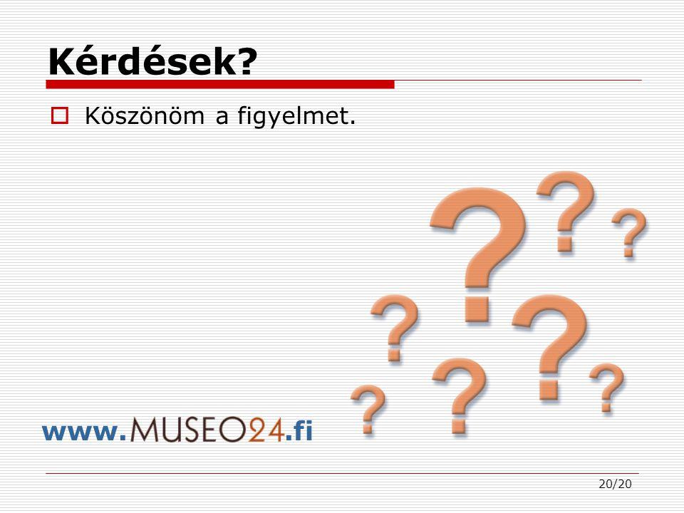20/20 Kérdések  Köszönöm a figyelmet. www..fi