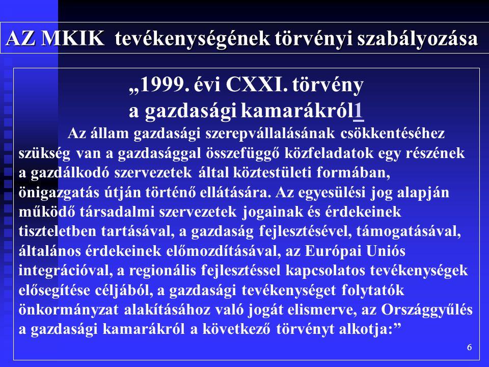 """6 AZ MKIK tevékenységének törvényi szabályozása """"1999."""