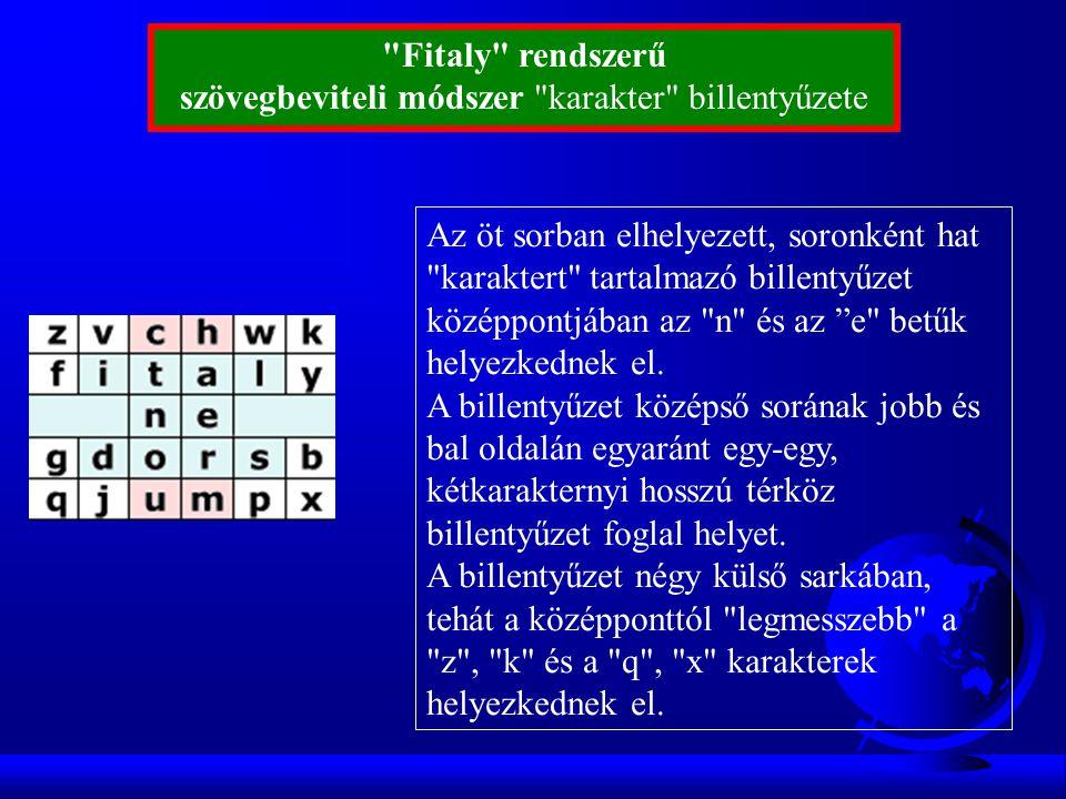 Az öt sorban elhelyezett, soronként hat karaktert tartalmazó billentyűzet középpontjában az n és az e betűk helyezkednek el.