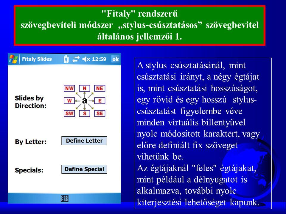 """Fitaly rendszerű szövegbeviteli módszer """"stylus-csúsztatásos szövegbevitel általános jellemzői 1."""