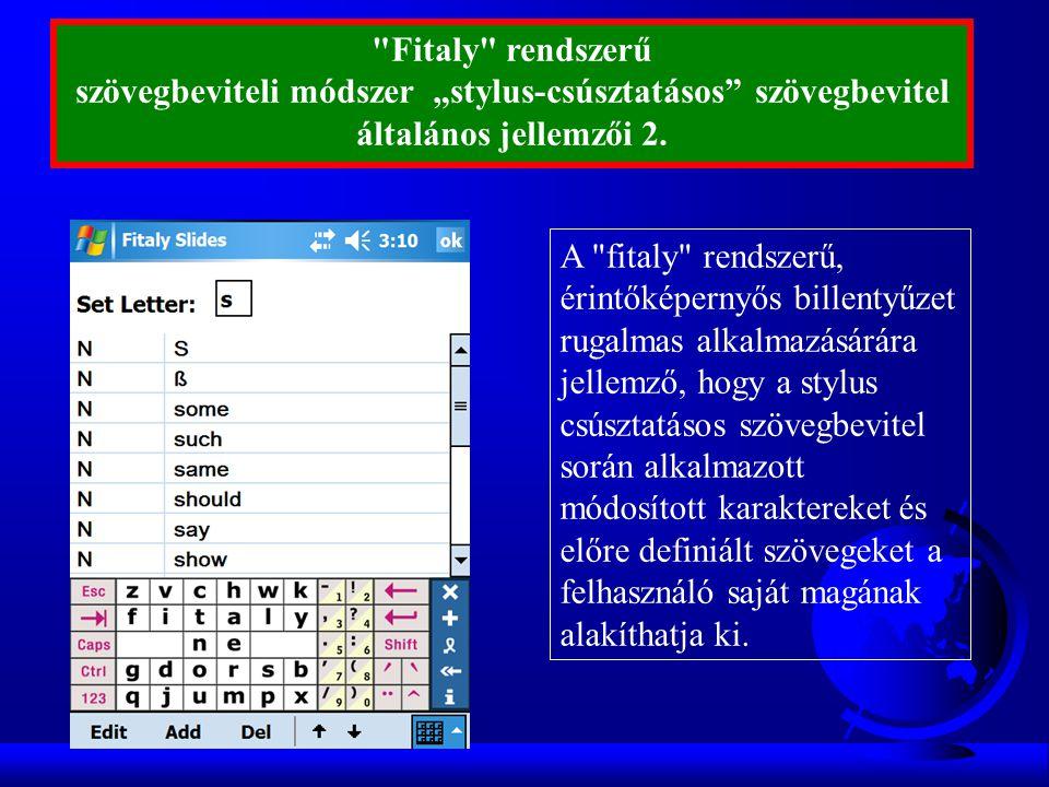 """Fitaly rendszerű szövegbeviteli módszer """"stylus-csúsztatásos szövegbevitel általános jellemzői 2."""