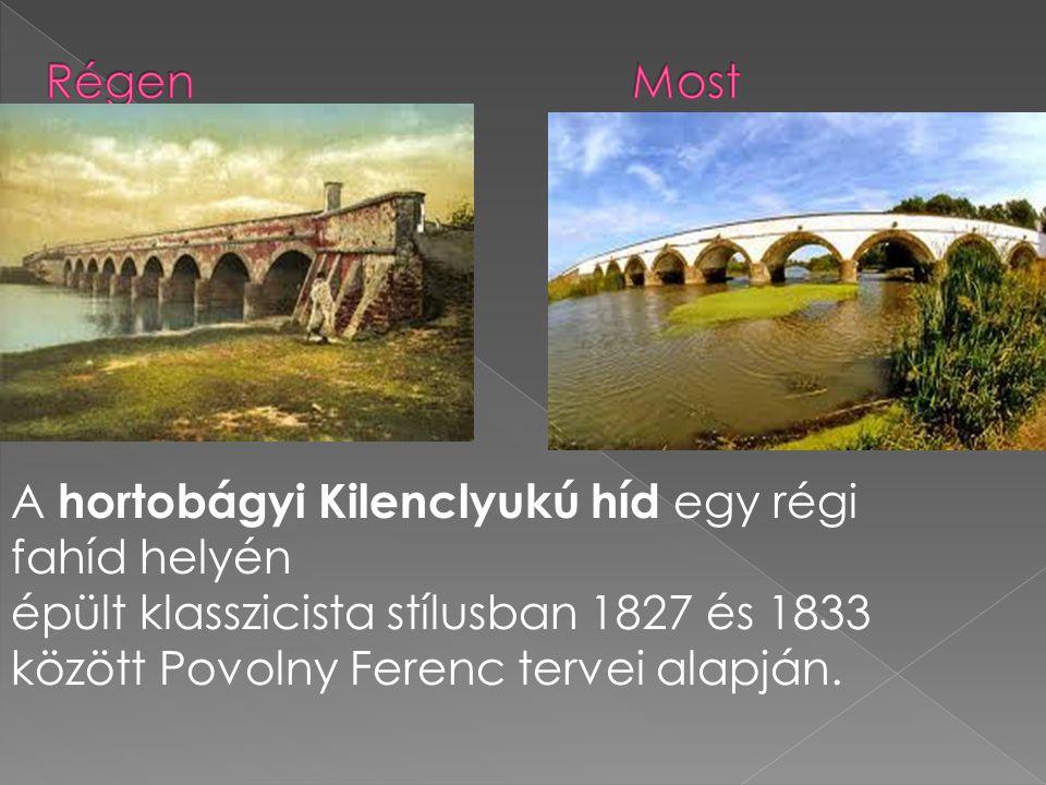 A hortobágyi Kilenclyukú híd egy régi fahíd helyén épült klasszicista stílusban 1827 és 1833 között Povolny Ferenc tervei alapján.