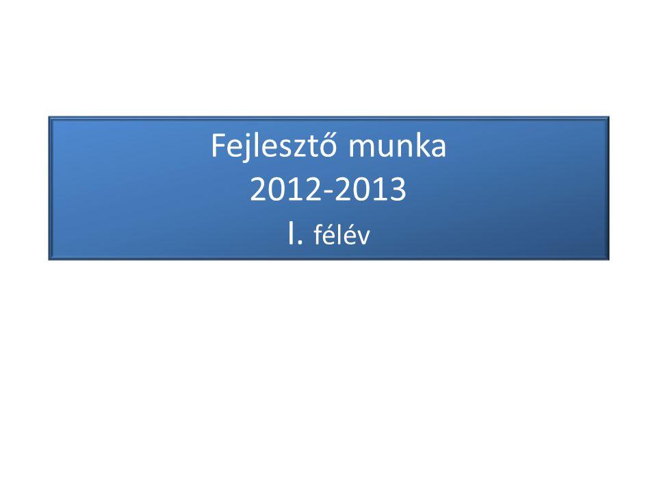 Fejlesztő munka 2012-2013 I. félév