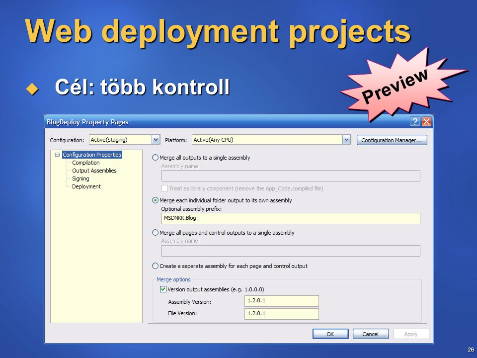 26 Web deployment projects  Cél: több kontroll Preview