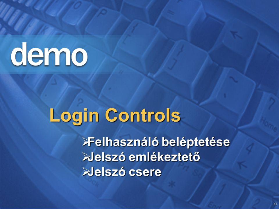 17 Login Controls  Felhasználó beléptetése  Jelszó emlékeztető  Jelszó csere