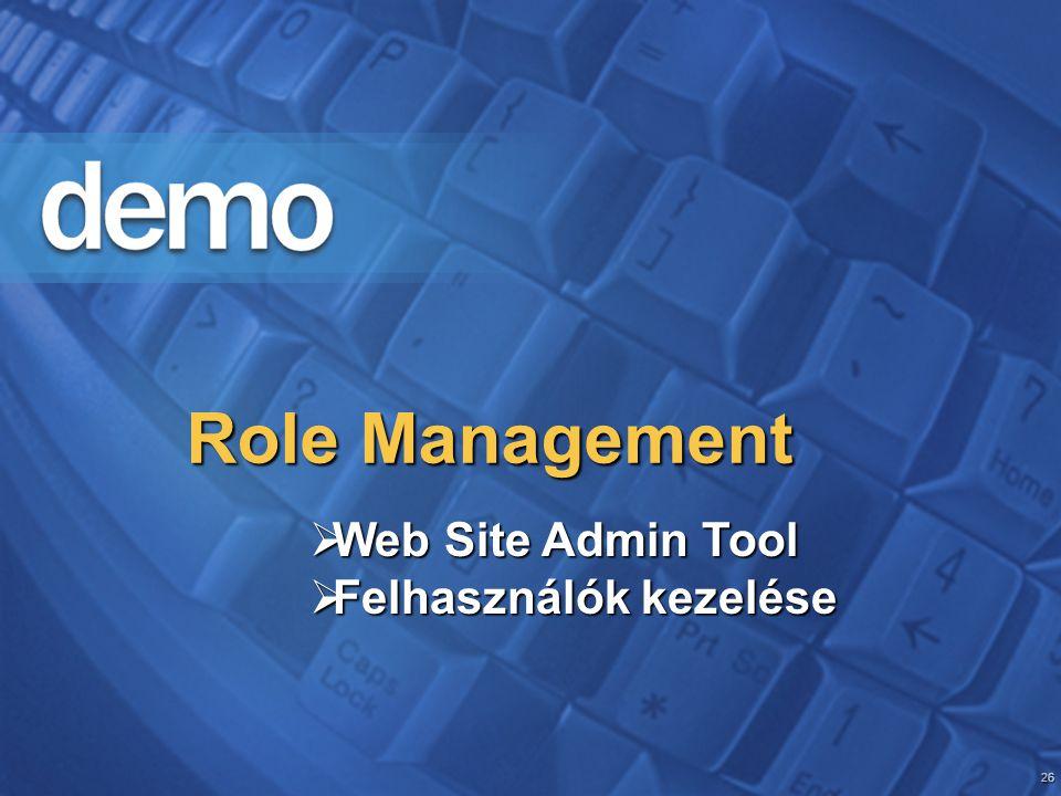 26 Role Management  Web Site Admin Tool  Felhasználók kezelése