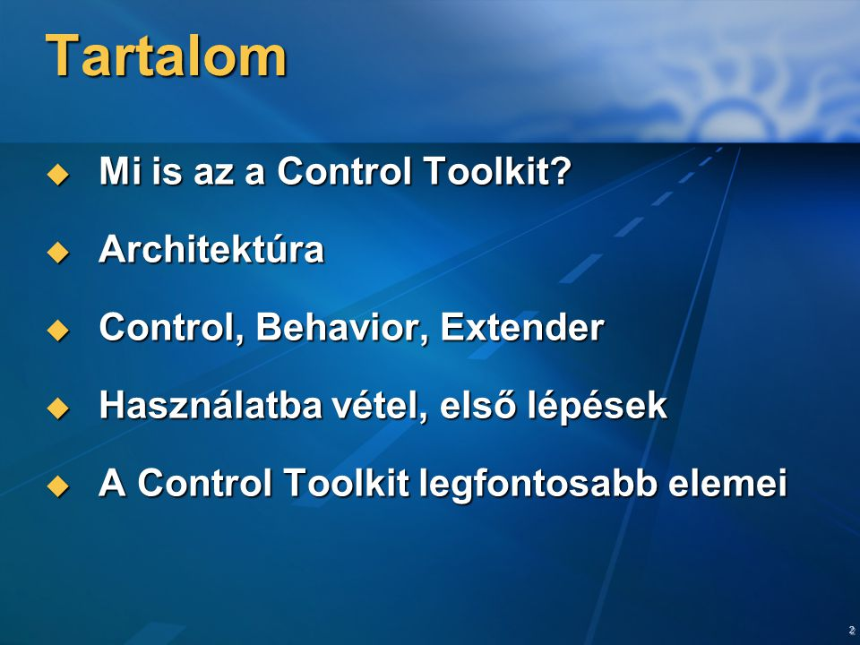 2 Tartalom  Mi is az a Control Toolkit?  Architektúra  Control, Behavior, Extender  Használatba vétel, első lépések  A Control Toolkit legfontosa