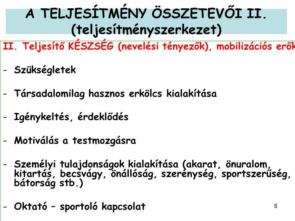 5 A TELJESÍTMÉNY ÖSSZETEVŐI II. (teljesítményszerkezet) II.