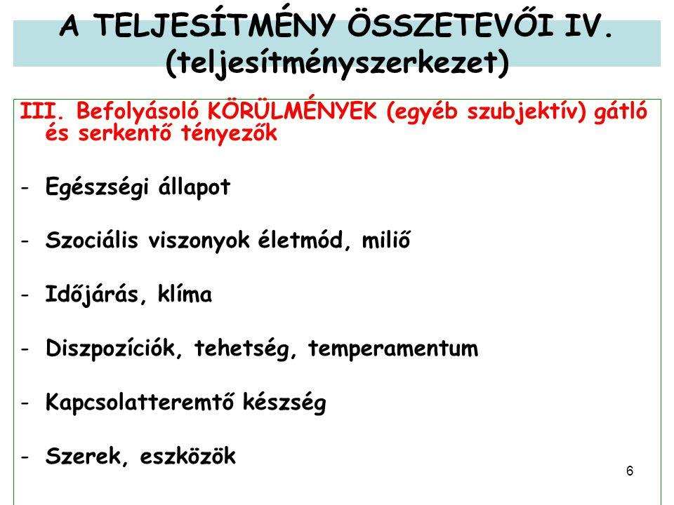 6 A TELJESÍTMÉNY ÖSSZETEVŐI IV. (teljesítményszerkezet) III.