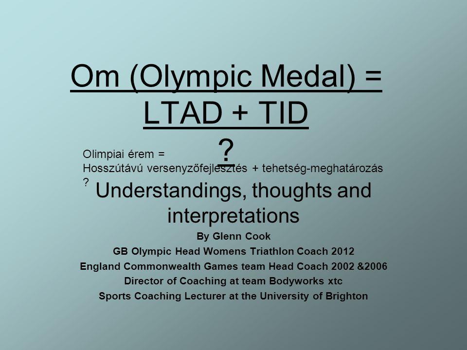 Olimpiai érem = Hosszútávú versenyzőfejlesztés + tehetség- meghatározás .