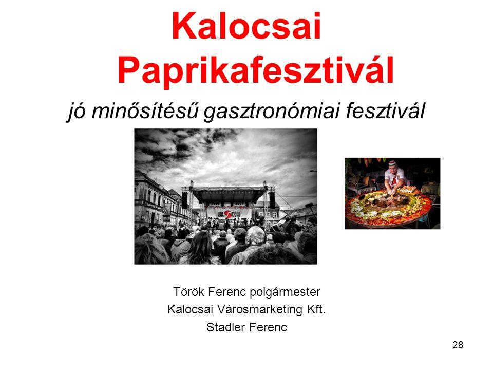Kalocsai Paprikafesztivál jó minősítésű gasztronómiai fesztivál Török Ferenc polgármester Kalocsai Városmarketing Kft.