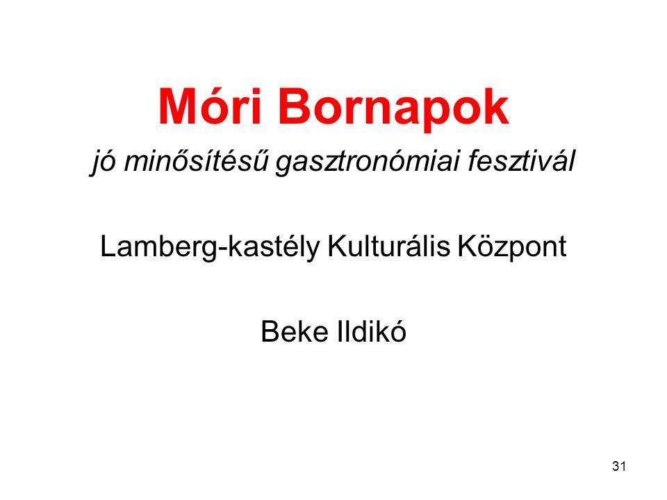 Móri Bornapok jó minősítésű gasztronómiai fesztivál Lamberg-kastély Kulturális Központ Beke Ildikó 31