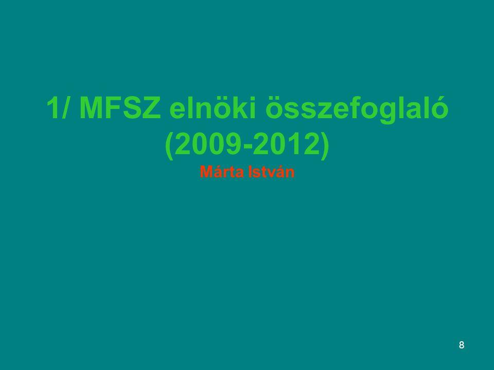 8 1/ MFSZ elnöki összefoglaló (2009-2012) Márta István
