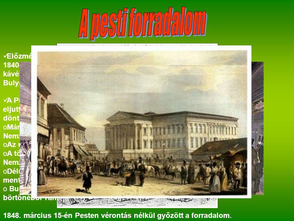 Előzmények: 1840- Magyarországon kialakult egy fiatal értelmiségi csoport (Pilvax kávéház)Közéjük tartozott pl.: Petőfi Sándor, Vasvári Pál, Jókai Mór