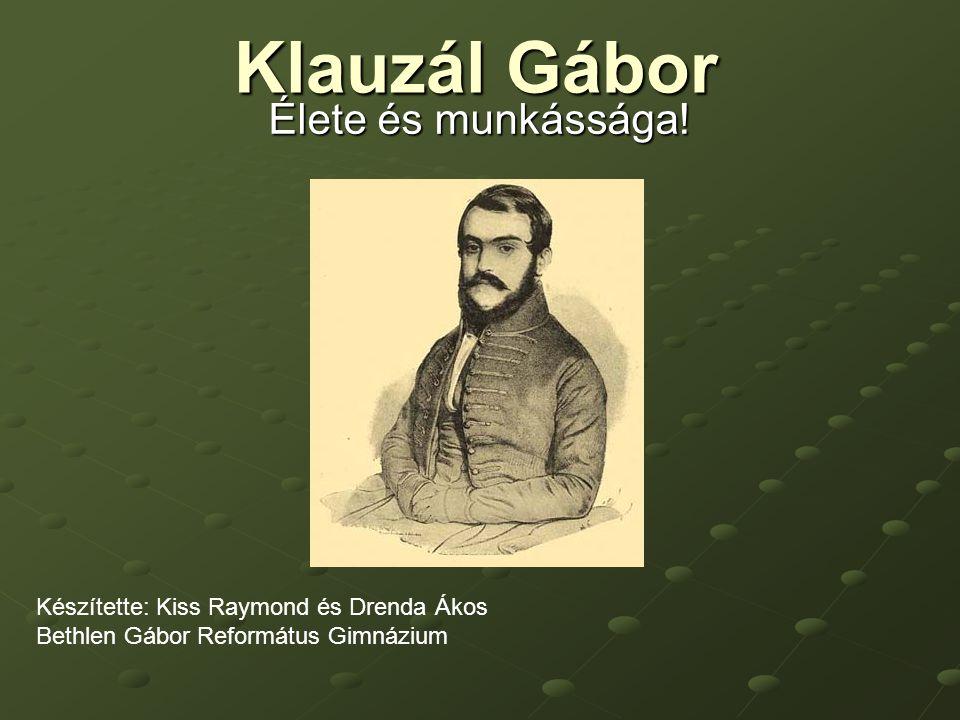 Klauzál Gábor Élete és munkássága.