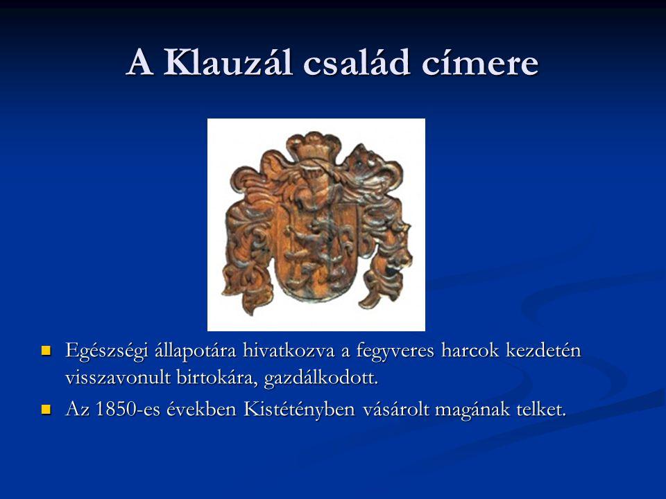 A Klauzál család címere Egészségi állapotára hivatkozva a fegyveres harcok kezdetén visszavonult birtokára, gazdálkodott. Az 1850-es években Kistétény