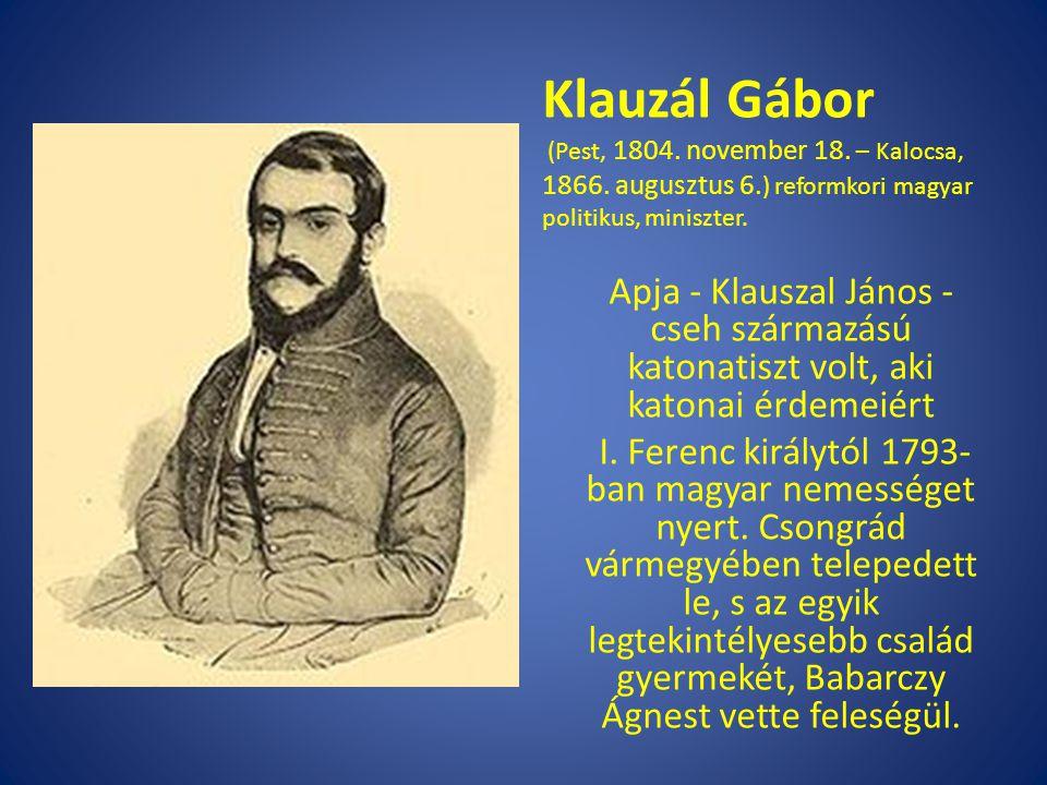 Apja - Klauszal János - cseh származású katonatiszt volt, aki katonai érdemeiért I. Ferenc királytól 1793- ban magyar nemességet nyert. Csongrád várme