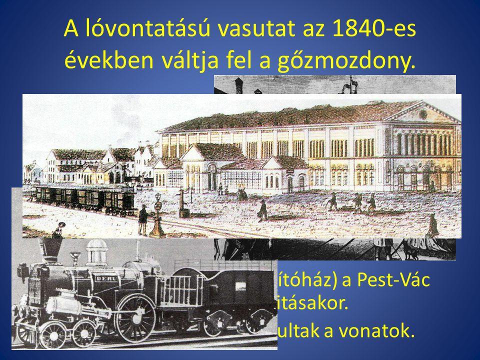 """A lóvontatású vasutat az 1840-es években váltja fel a gőzmozdony. A """"nyugati"""" pályaudvar (Indítóház) a Pest-Vác vasútvonal megnyitásakor. 1846-tól kez"""