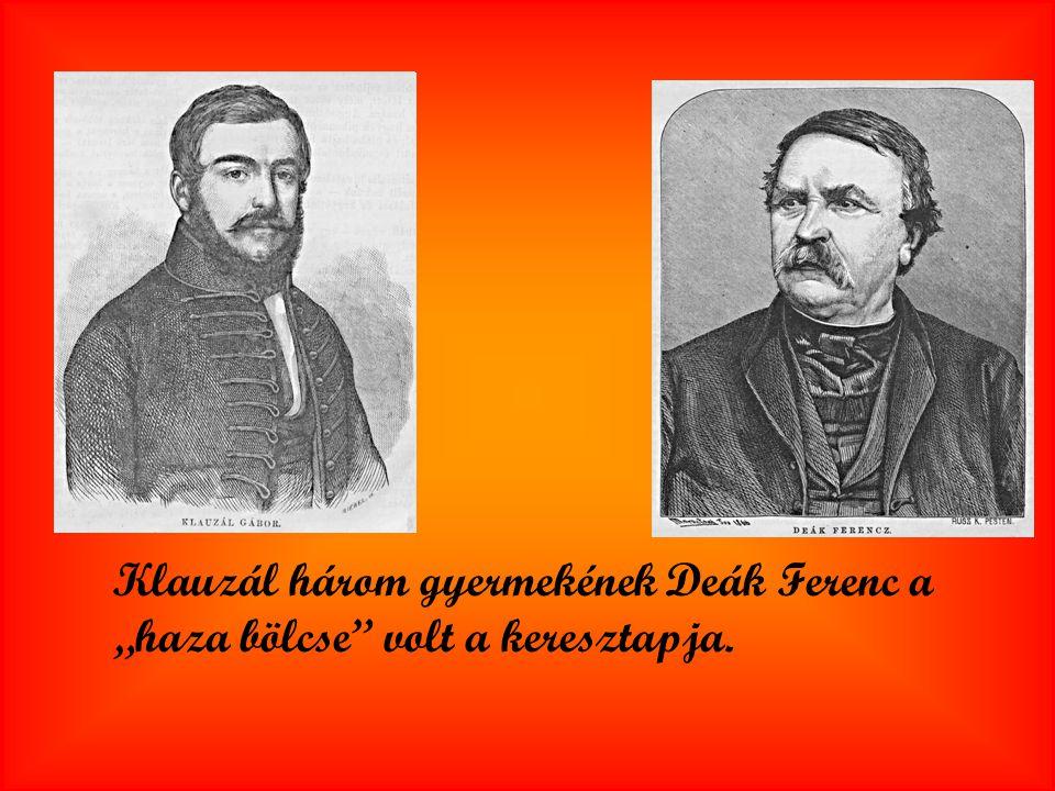 """Klauzál három gyermekének Deák Ferenc a """"haza bölcse"""" volt a keresztapja."""