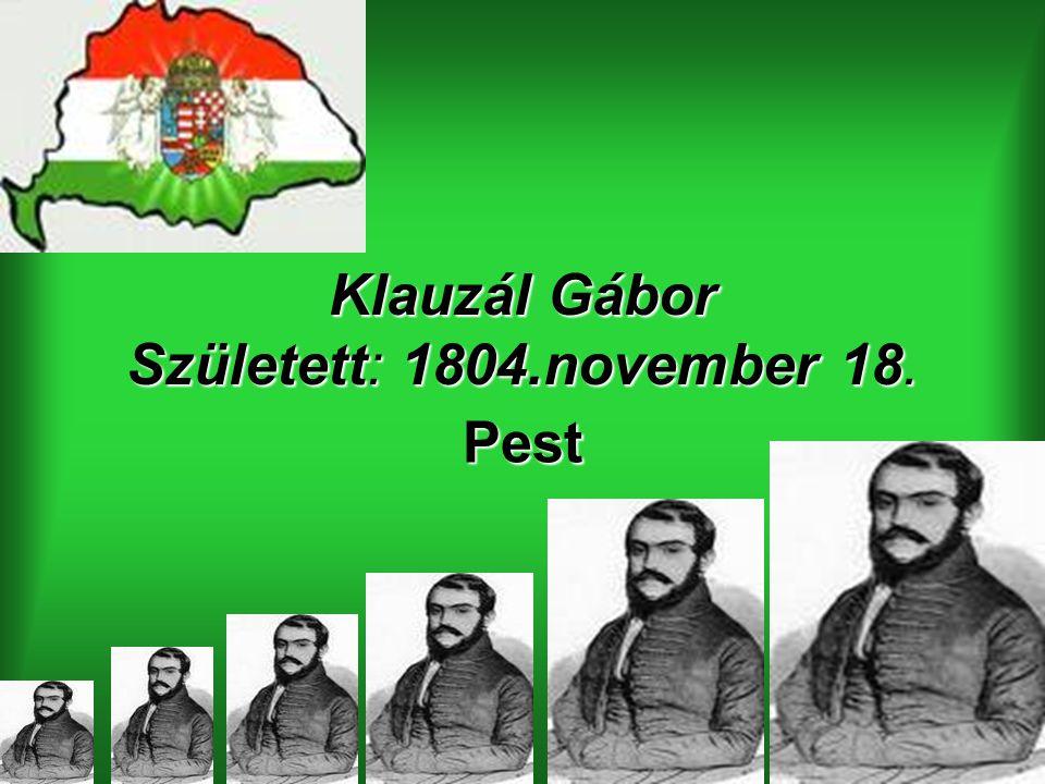 Klauzál Gábor Született: 1804.november 18. Pest
