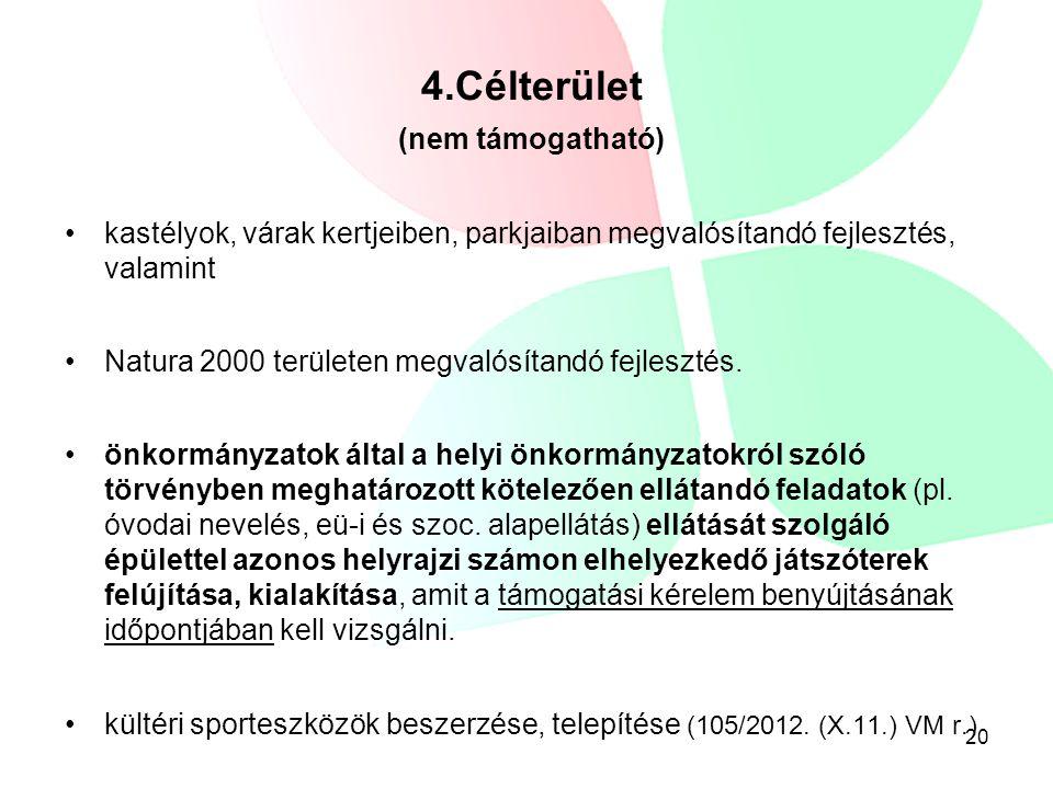 21 Továbbá… E rendelet alapján nem igényelhető támogatás a) élő állat vásárlására, b) saját munka elszámolására, c) KRESZ táblák beszerzésére, telepítésére,
