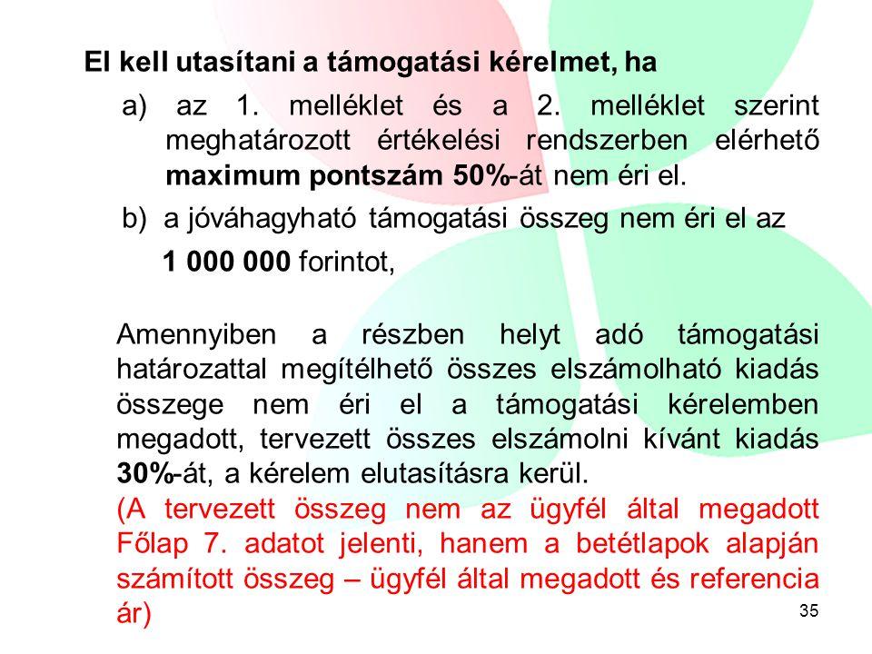 36 Támogatási kérelmek elbírálása a Törvény 16.§-a, valamint 21.