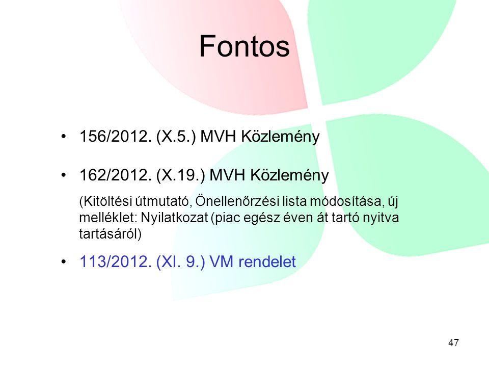 47 Fontos 156/2012. (X.5.) MVH Közlemény 162/2012. (X.19.) MVH Közlemény (Kitöltési útmutató, Önellenőrzési lista módosítása, új melléklet: Nyilatkoza