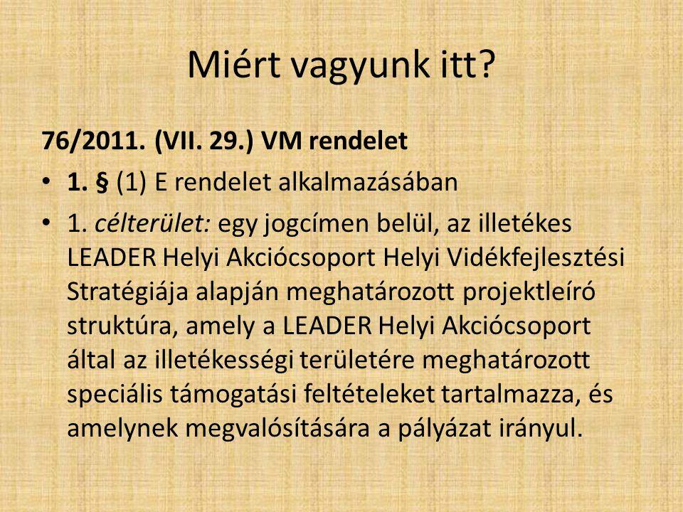 Miért vagyunk itt. 76/2011. (VII. 29.) VM rendelet 1.