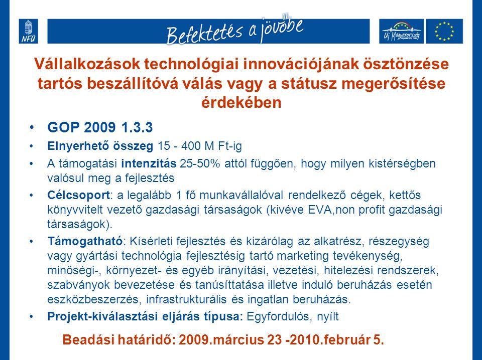 Vállalkozások technológiai innovációjának ösztönzése tartós beszállítóvá válás vagy a státusz megerősítése érdekében GOP 2009 1.3.3 Elnyerhető összeg