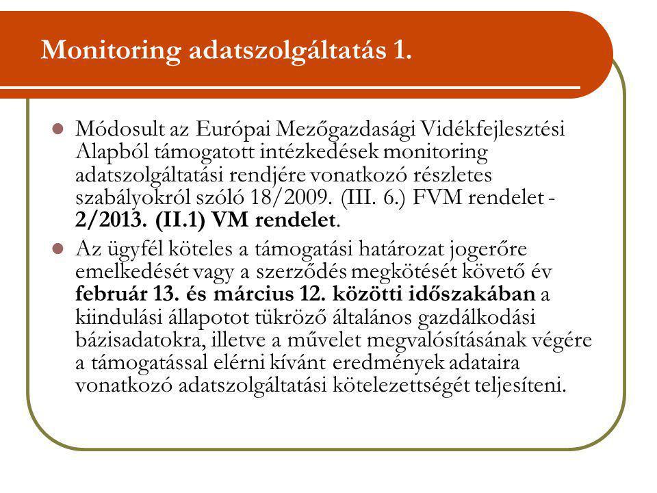 Monitoring adatszolgáltatás 1. Módosult az Európai Mezőgazdasági Vidékfejlesztési Alapból támogatott intézkedések monitoring adatszolgáltatási rendjér