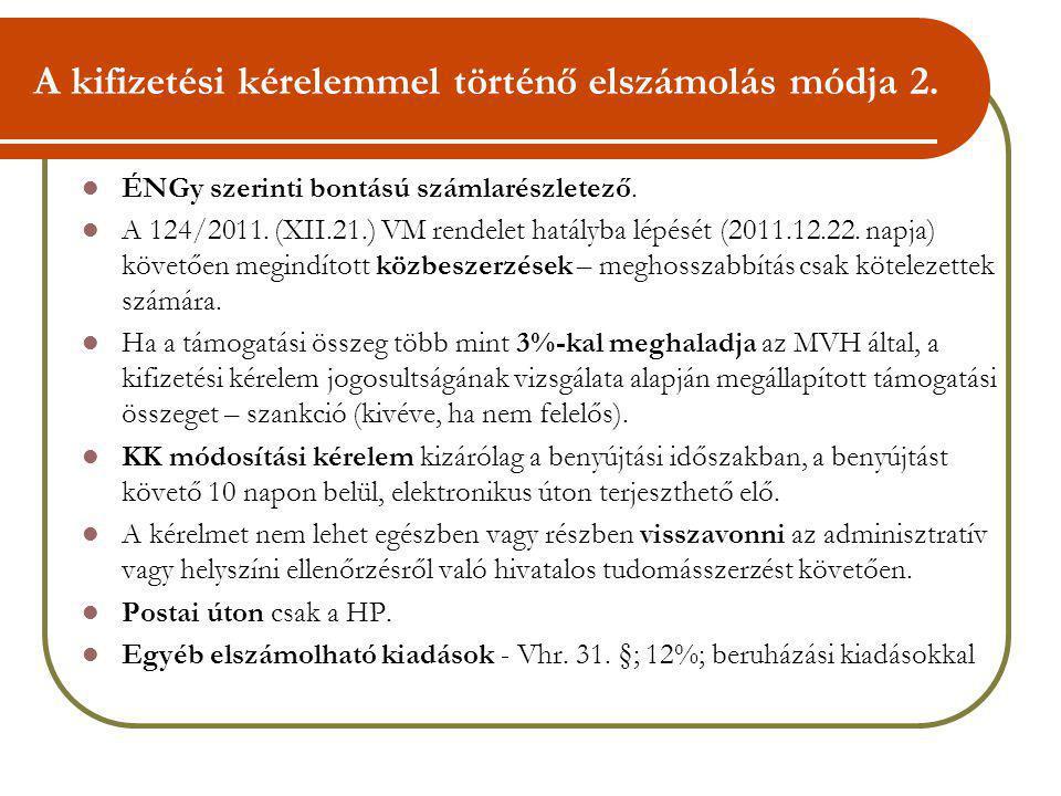A kifizetési kérelemmel történő elszámolás módja 2. ÉNGy szerinti bontású számlarészletező. A 124/2011. (XII.21.) VM rendelet hatályba lépését (2011.1