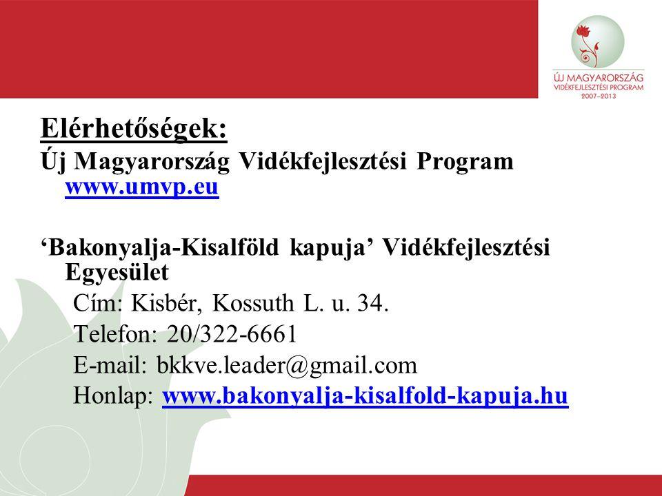 Elérhetőségek: Új Magyarország Vidékfejlesztési Program www.umvp.eu www.umvp.eu 'Bakonyalja-Kisalföld kapuja' Vidékfejlesztési Egyesület Cím: Kisbér,