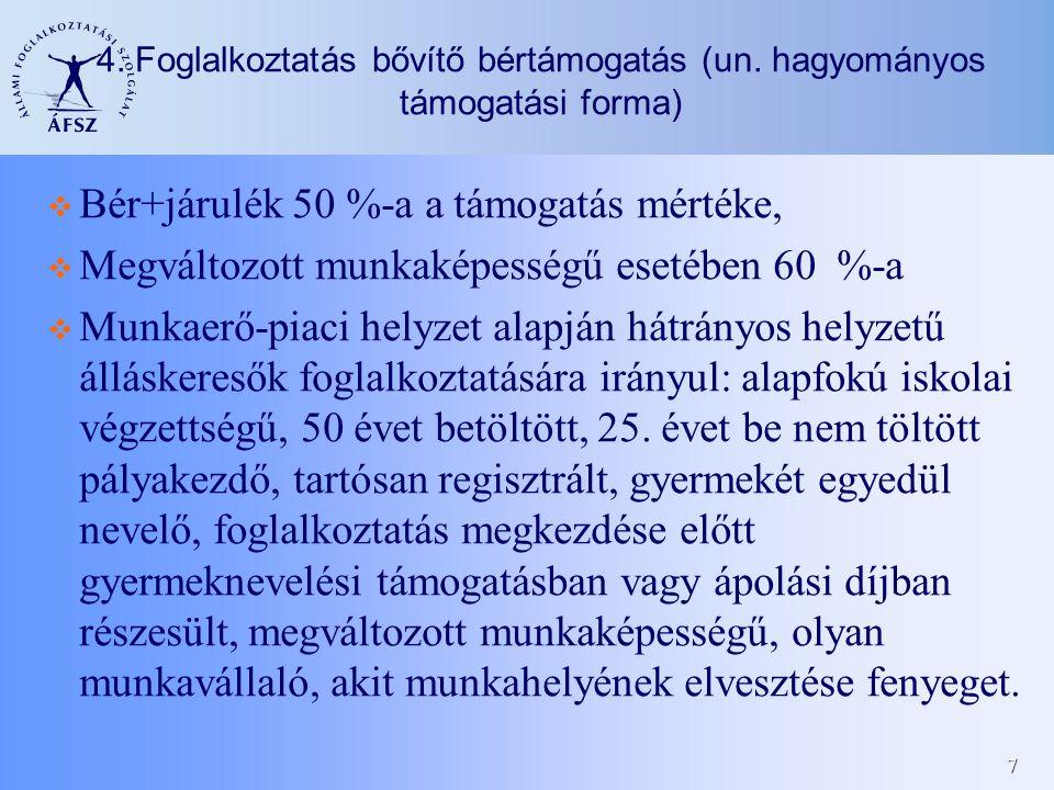 7 4. Foglalkoztatás bővítő bértámogatás (un.
