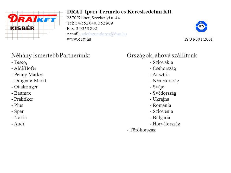 DRAT Ipari Termelő és Kereskedelmi Kft.2870 Kisbér, Széchenyi u.
