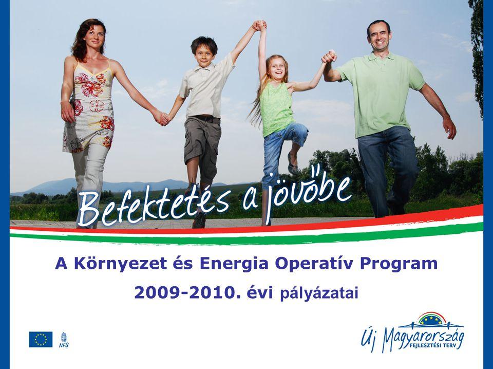 A Környezet és Energia Operatív Program 2009-2010. évi pályázatai