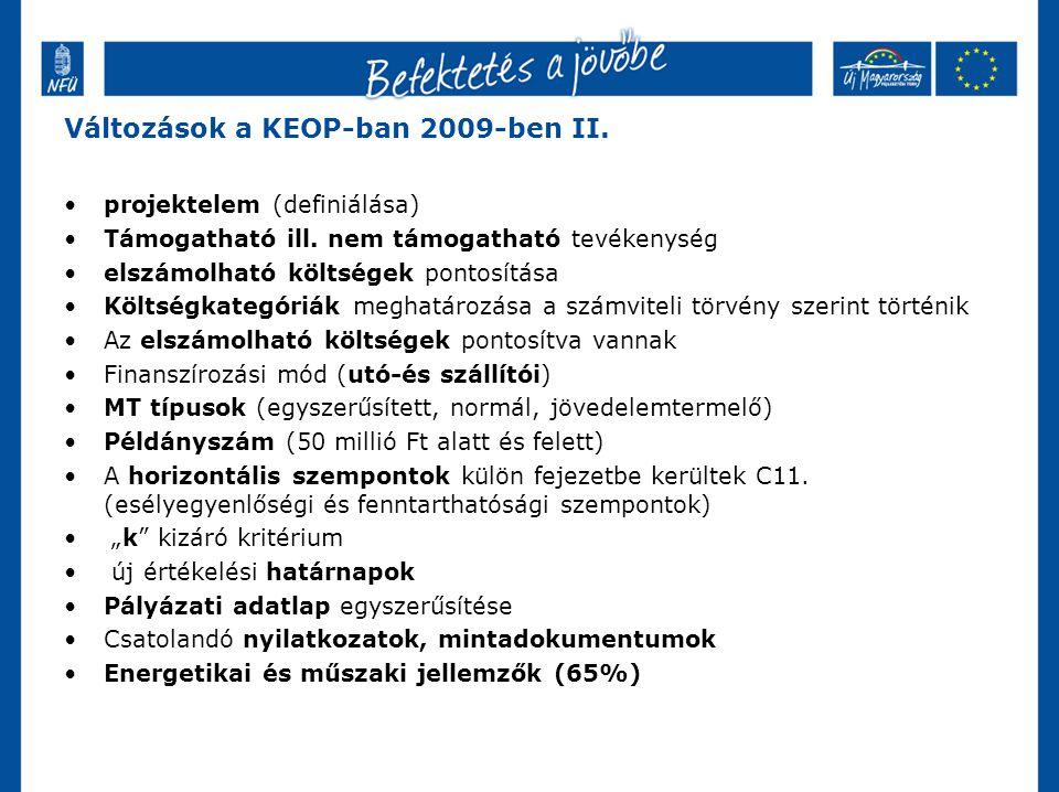 Változások a KEOP-ban 2009-ben II. projektelem (definiálása) Támogatható ill.