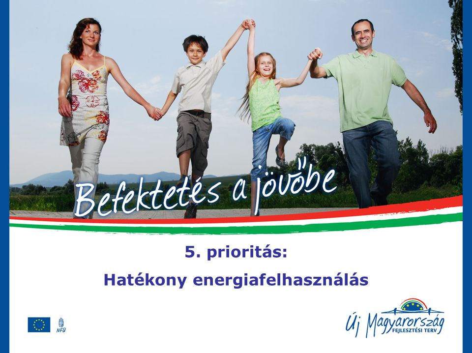 5. prioritás: Hatékony energiafelhasználás
