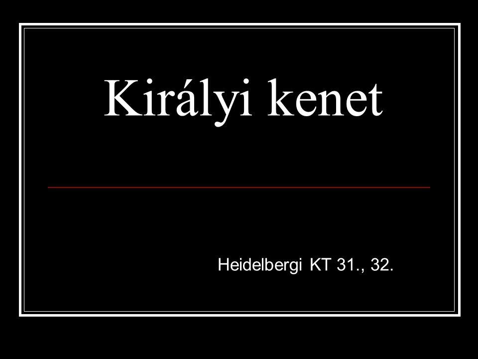 HK 31.31. kérdés: Miért neveztetik Krisztusnak, azaz Felkentnek.