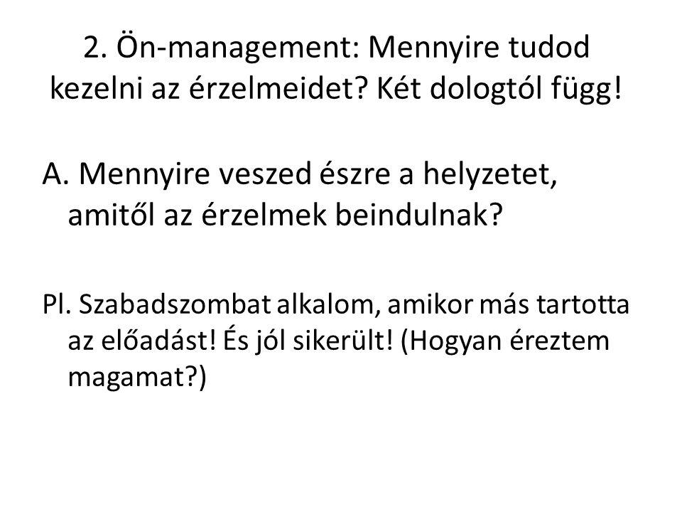 2. Ön-management: Mennyire tudod kezelni az érzelmeidet.